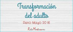 Transformación del adulto en Montessori – Preparation of the adult