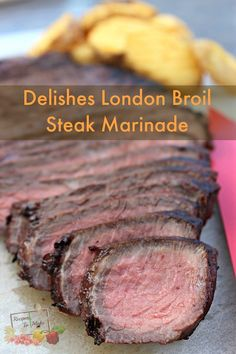 London Broil Steak Marinade. The easy to make marinade that makes every steak delishes!