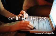I have made some wonderful online friends!