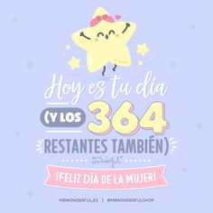 Hoy y cada día del calendario 💛 Today is your day (and so are the other Happy Women's Day! Today and every other day on the calendar. Happy Woman Day, Happy Day, Cute Quotes, Funny Quotes, Wild Quotes, Spanish Jokes, Emotional Strength, Cute Messages, Funny Phrases