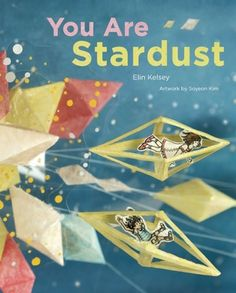 You Are Stardust by Elin Kelsey reviewed by Katie Fitzgerald @ storytimesecrets.blogspot.com