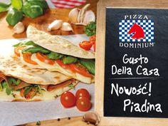 Pizza Dominium prezentuje Piadinę!  Przyjdź i spróbuj lekkiego chrupiącego placka wypełnionego różnorodnymi dodatkami. Wybierz aromatyczną pesto pomodoro lub wyrazistą parma panna.  Usiądź wygodnie i rozsmakuj się w Dominium – Gusto Della Casa.