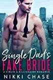 Free Kindle Book -   Single Dad's Fake Bride: A Virgin and Billionaire Romance