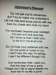 Alzheimers patient's wish http://www.pinterest.com/juliennemcneil/gerontologyaging~biologicalsocialpsychological-per/
