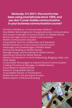 Seriously, it's 2021, the country has been using smartphones since 1995, and you don't cover mobile in your business communication course? Mobile Technology, Mobile Covers, Being Used, Textbook, Texts, Communication, Challenges, Author, Teaching