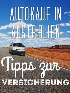 Du möchtest ein Auto in #Australien kaufen? Hier findest du Tipps zur passenden Versicherung. #autokauf #backpacker