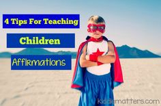 Teaching children affirmations helps to build their self confidence and self-esteem.