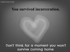 Prison Inmate Incarceration StrongPrisonWives.com Transitioning home can be overwhelming. Realizing that before your loved one is out can make a huge difference. -Holly #spwf