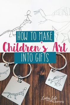 How to Make Children's Art into gifts, 4 creative ways to give gifts that mean something for family members and friends or to preserver memories.