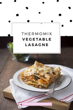 Thermomix Vegetable Lasagne Recipe - Fat Mum Slim