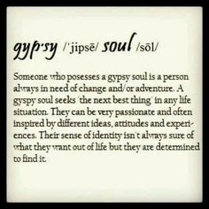 """A gypsy soul seeks """"the next best thing"""" in any life situation ..."""