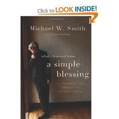 A Simple Blessing: The Extraordinary Power of Ordinary Prayer by Michael W. Smith