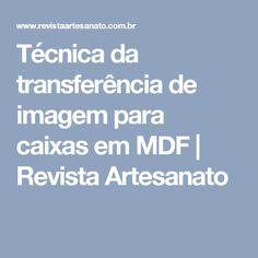 Técnica da transferência de imagem para caixas em MDF   Revista Artesanato
