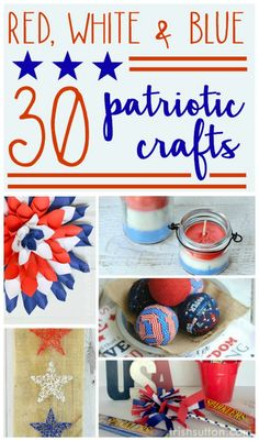 30 Patriotic Red, White & Blue Crafts
