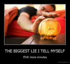 the biggest lie i tel myself | THE BIGGEST LIE I TELL MYSELF - FIVE more minutes