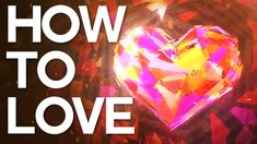 How to Love - Swedenborg and Life