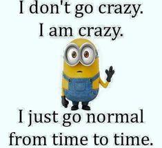 I occasionally go normal