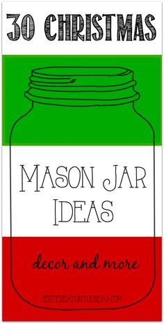 Thirty Mason Jar Ideas for Christmas including decor, gifts, crafts and more!