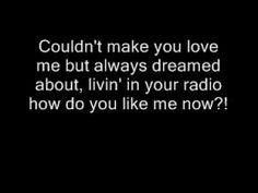 Toby Keiths - How do you like me now lyrics... Enjoy! SEND TO ALL YOUR FRIENDS LETS GET SOME VIEWS!