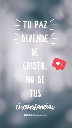 Tu paz depende de Cristo, no de tus circunstancias #FrasesCristianas #AdorandoalRey