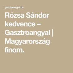 Rózsa Sándor kedvence – Gasztroangyal | Magyarország finom. Math Equations
