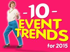 10 Event Trends for 2015 by Julius Solaris via slideshare