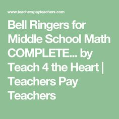 Bell Ringers for Middle School Math COMPLETE... by Teach 4 the Heart | Teachers Pay Teachers