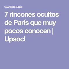 7 rincones ocultos de París que muy pocos conocen | Upsocl