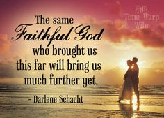 The same faithful God who brought us this far will bring us much further yet.