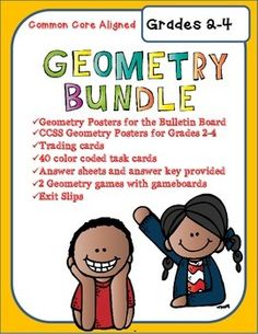This Geometry Bundle is intended for students in grades 2-4. It includes many resources that will compliment your math curriculum and is aligned with the CCSS.  There are 34 illustrated posters including the following words: point, line, line segment, angle, ray, parallel lines, right angle, polyhedron, vertex, edge, cube, cone, sphere, rectangular prism, pyramid, quadrilateral, triangle, cylinder, intersect, line symmetry, parallelogram, polygon, rectangle, congruent figures, regular…
