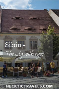 People have claimed that the eyes were purposely built by German occupiers in the region to instill fear into the people – for it to be known that they were always being watched and thus must behave appropriately. ~ Sibiu Romania - the city with eyes Sibiu Romania, Romania Travel, Europe Travel Guide, Like A Local, Once In A Lifetime, Travel Memories, Travelogue, Eastern Europe, Rooftop