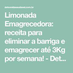 Limonada Emagrecedora: receita para eliminar a barriga e emagrecer até 3Kg por semana! - Detox Vida Saudável