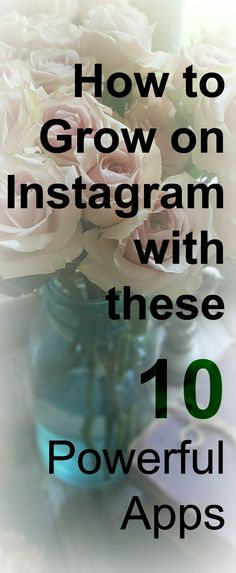 How to Grow on Instagram with These 10 Powerful Apps: 10 powerful apps to take your Instagram to the next level, from editing and video, to when to post, analytics, creating clever captions and more.