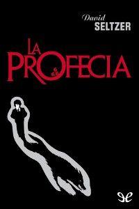 La profecía - http://descargarepubgratis.com/book/la-profecia-2/