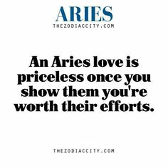 An Aries love is priceless once you show them you're worth their efforts.