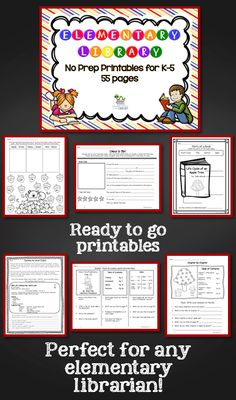 Elementary Library No Prep Printables This set of no prep printables is perfect for any elementary librarian. These printables work great as a filler activity, to review a specific skill, when there is extra time or to leave for a substitute. These are specifically for K-5.