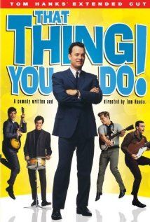 That Thing You Do! Love this movie. Steve Zahn is hilarious in this one.