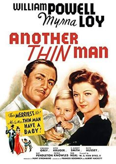 Another Thin Man Stars:William Powell, Myrna Loy and Virginia Grey An explosives manufacturer suspects a young man is out to kill him. He calls in Nick and Nora (with new baby) to sort things out. Old Movie Posters, Classic Movie Posters, Cinema Posters, Classic Movies, Thin Man Movies, Old Movies, Vintage Movies, Great Movies, Novel Movies