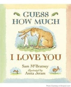 """Guess How Much I Love You"" is a lovely tale of unconditional love, perfect for the babe you love ""all the way to the moon—and back."""