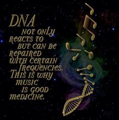 DNA not only reacts to, but can be healed by certain frequencies. This is why Music is Good Medicine ♥