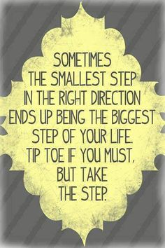 Yep... This is for sure!!! Making small steps today towards a happier me in the future.