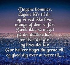 Gode ord fra Grethe Wise Quotes, Words Quotes, Inspirational Quotes, Wise Sayings, Love Words, Words Of Encouragement, Signs, Feel Good, Positive Quotes
