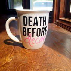 This mug is cute. I would print the saying out, frame it, and put it in the kitchen by the coffee pot though.