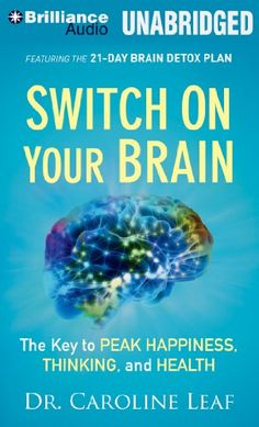 Switch on Your Brain: The Key to Peak Happiness, Thinking, and Health by Dr. Caroline Leaf http://www.amazon.com/dp/149151874X/ref=cm_sw_r_pi_dp_W2Teub1SQ60FQ. A fantastic book that will explain how your brain (and life) can be transformed and healed