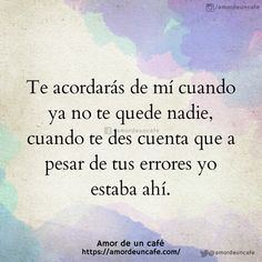 Escúchala que no eres sord@ The Words, Spanish Quotes Love, Spanish Inspirational Quotes, Best Quotes, Love Quotes, Ex Amor, Amor Quotes, Quotes En Espanol, Little Bit