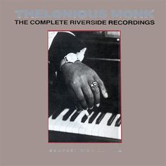 The Complete Riverside Recordings of Thelonious Monk    GOD!
