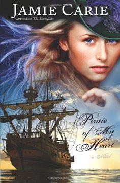 Pirate of My Heart: A Novel: Jamie Carie: 9780805448153: Amazon.com: Books