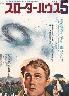 Slaughterhouse-Five Original Japanese Movie Poster Slaughterhouse Five, Buy Posters, Cool Posters, Film Posters, Poster On, Poster Prints, Great Sci Fi Movies, Valerie Perrine, George Roy Hill