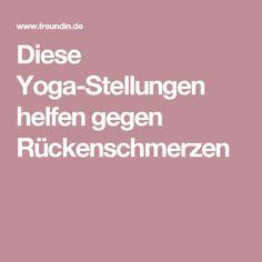 Diese Yoga-Stellungen helfen gegen Rückenschmerzen