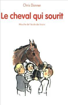 Le cheval qui sourit par Chris Donner paru à l'Ecole des loisirs en 1993. Mon avis : Un petit village français se meurt. Le monde moderne a encore frappé. Pourtant, l'instituteur va sauver ce village en ayant une idée de génie. Avec ses économies et accompagné de ses élèves, il achète un cheval qui se nomme Bir-Hakeim. Curieusement, ce cheval sourit. Devant ce sourire, les enfants sont ravis. Pourtant… ce sourire cache bien autre chose... (Pour lire la suite, cliquez sur la couverture).